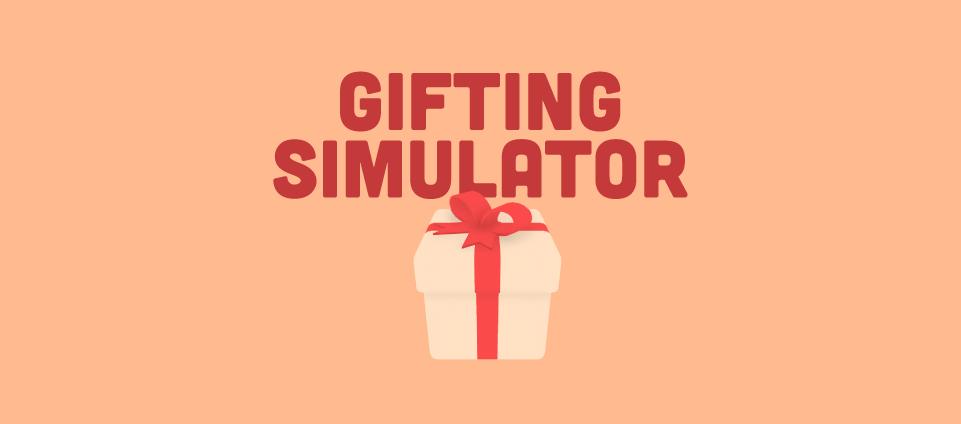 Gifting Simulator