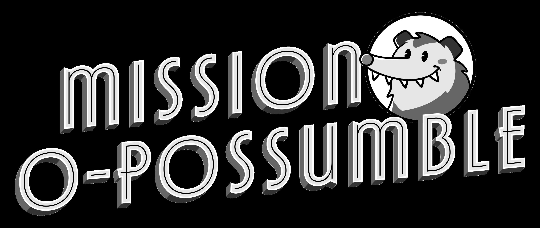Mission O-Possumble