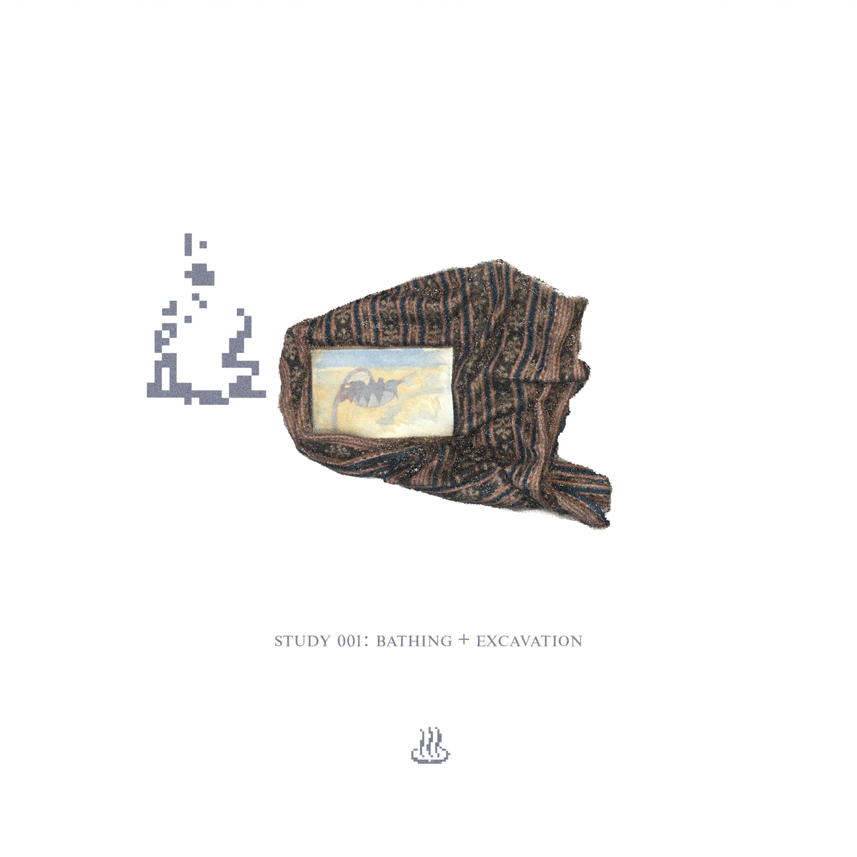 STUDY 001: BATHING + EXCAVATION