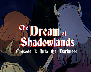 The Dream of Shadowlands Episode 1 [Free] [Adventure] [Windows] [macOS]