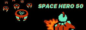 Space Hero 50