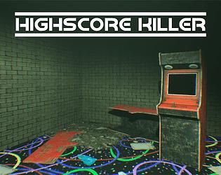 HighScore Killer [Free] [Interactive Fiction]