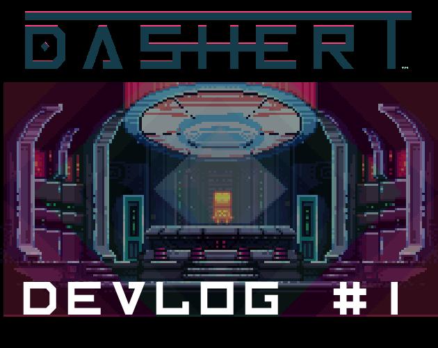 Dasher T Devlog #1