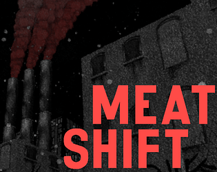 MEAT SHIFT [Free] [Adventure] [Windows] [macOS]