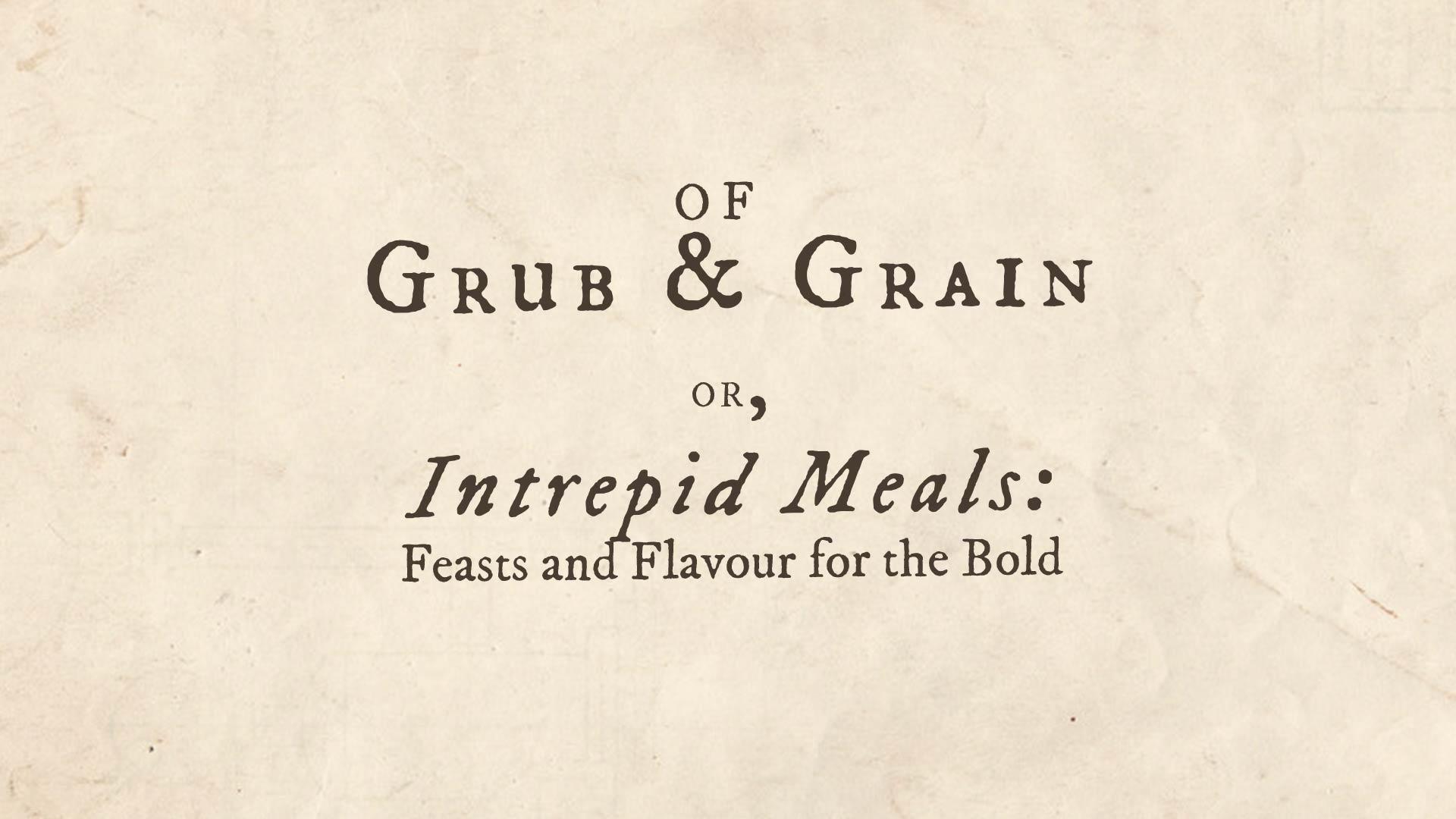 Of Grub & Grain