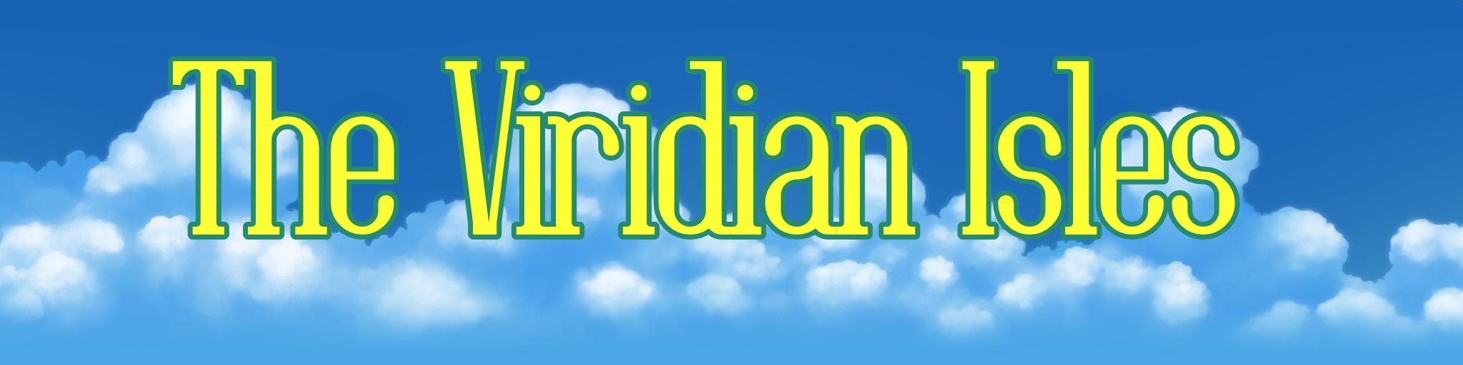 The Viridian Isles