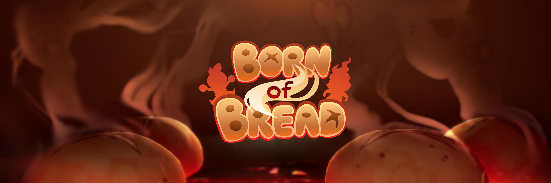 Born of Bread