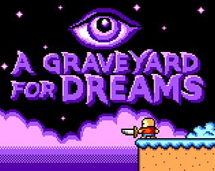 A Graveyard for Dreams