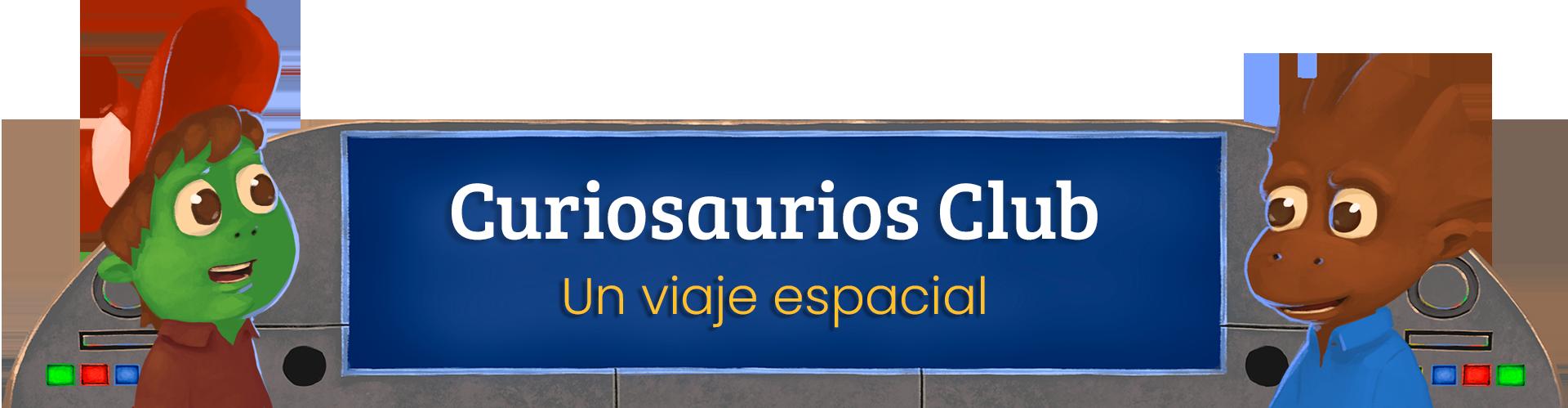 Curiosaurios Club. Un viaje espacial