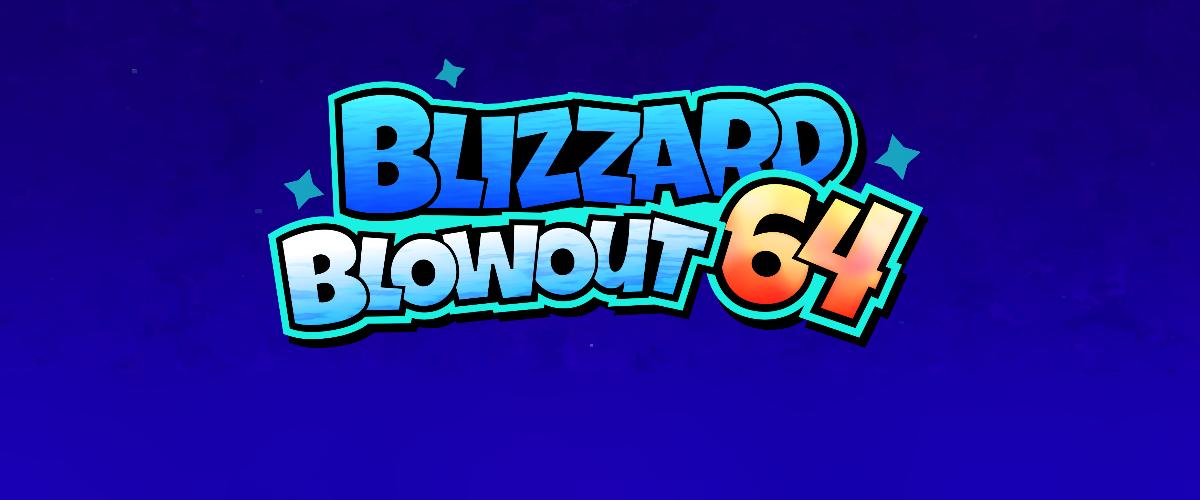 Blizzard Blowout 64