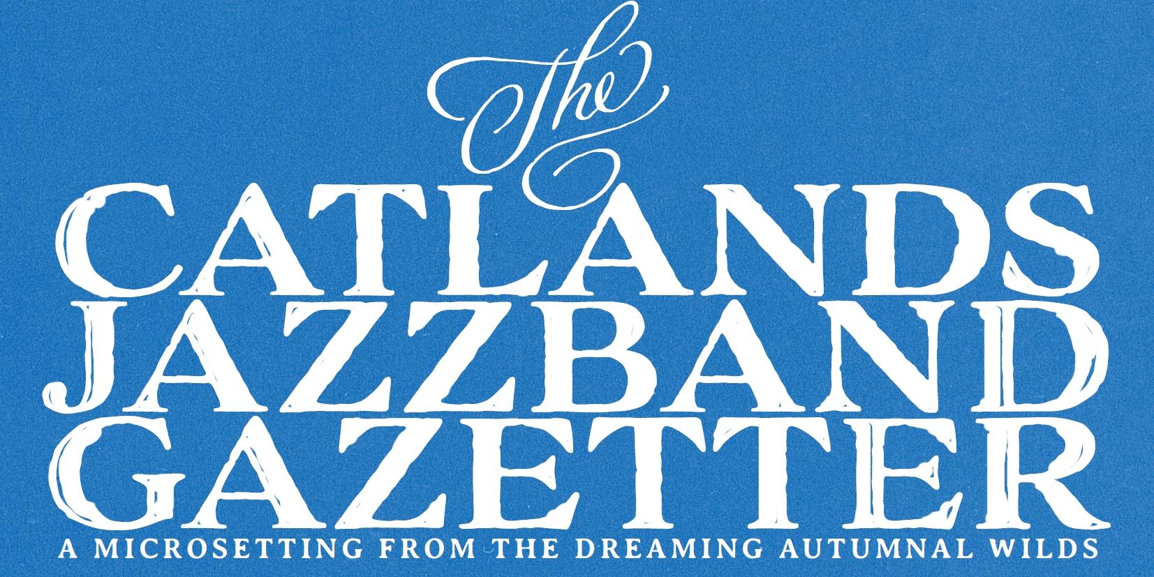 The Catlands Jazzband Gazetter
