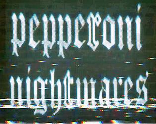 Pepperoni Nightmares [Early Demo]