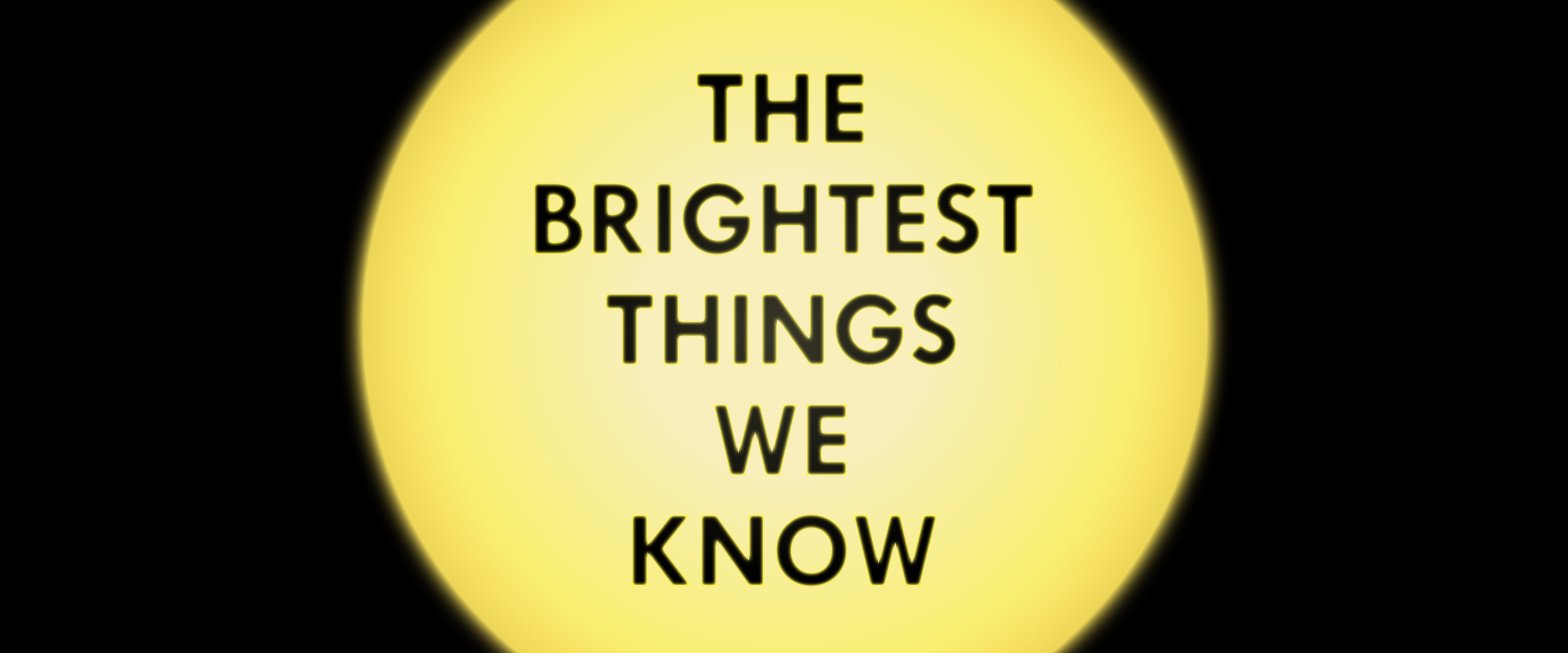 The Brightest Things We Know
