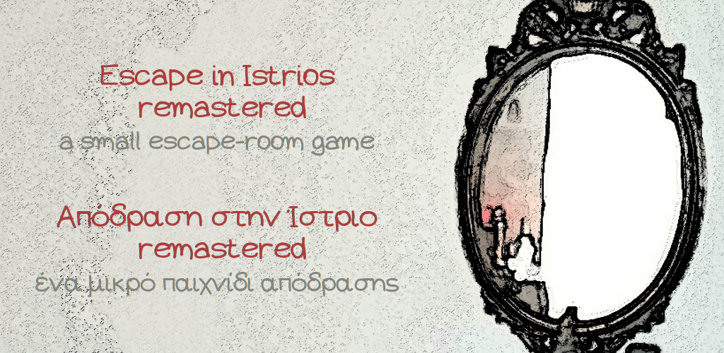 Escape in Istrios remastered