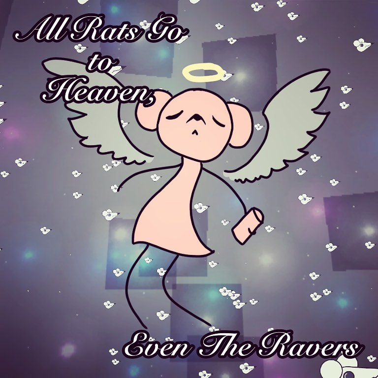 All Rats go to Heaven <3