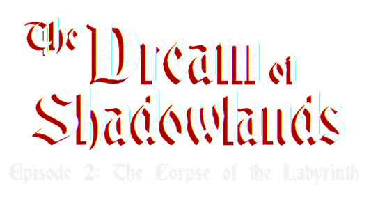 The Dream of Shadowlands Episode 2