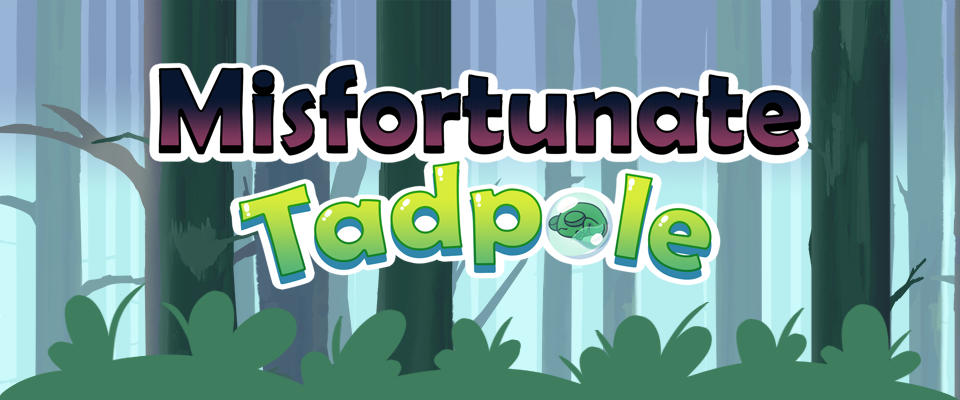 Misfortunate Tadpole
