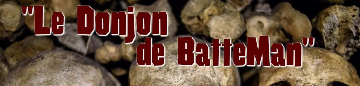 Le Donjon de BatteMan