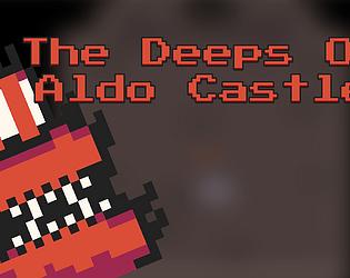 The Deeps Of Aldo Castle