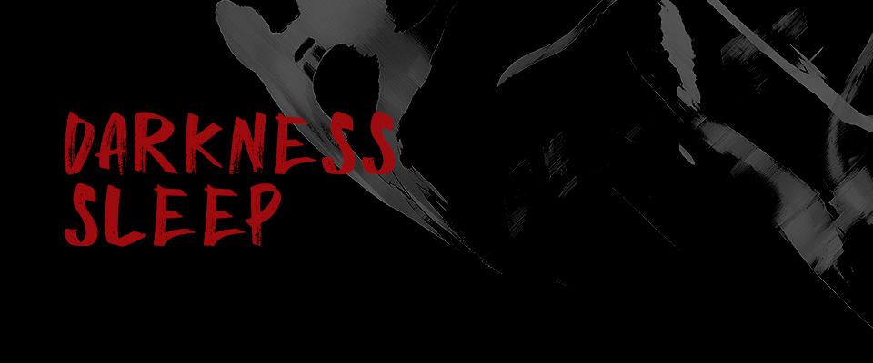 Darkness Sleep