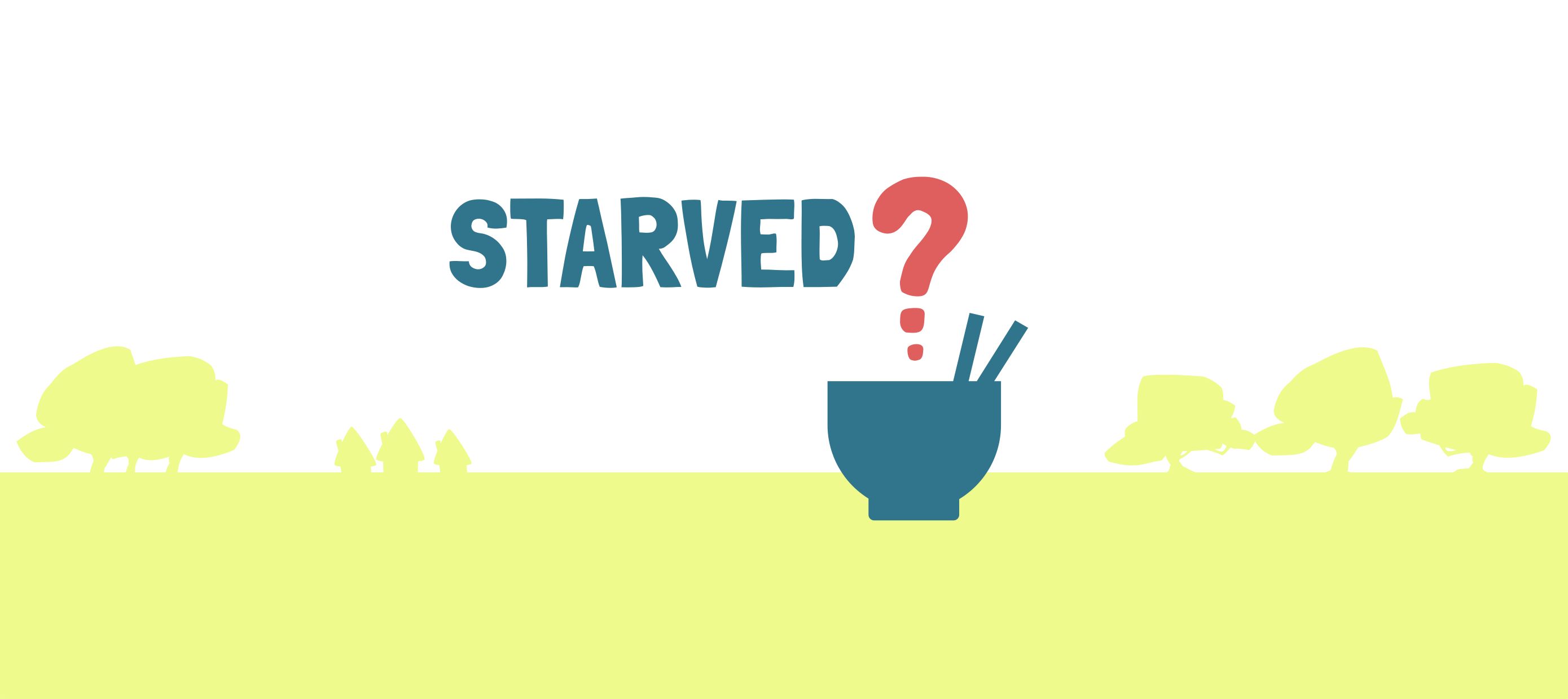 Starved?