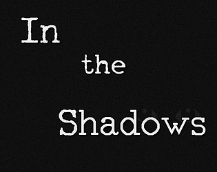 In the Shadows [Free] [Other] [Windows]