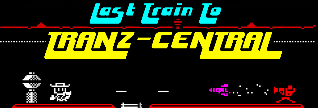 Last Train To Tranz-Central