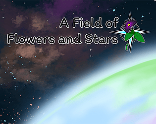 A Field of Flowers and Stars [Free] [Visual Novel] [Windows] [macOS] [Linux]