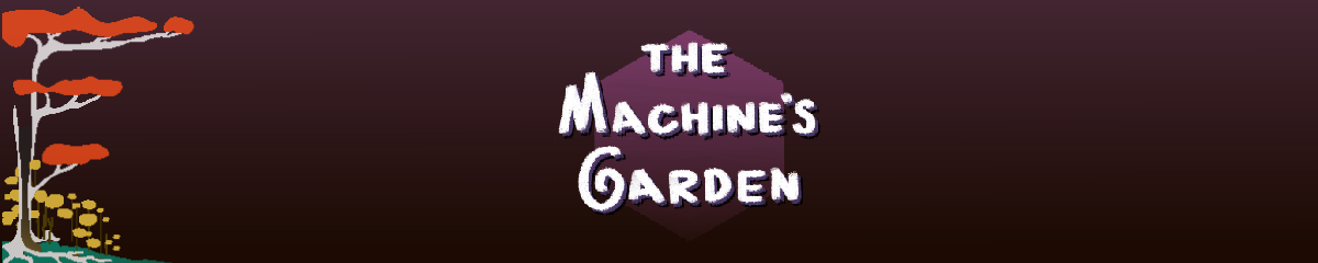 The Machine's Garden