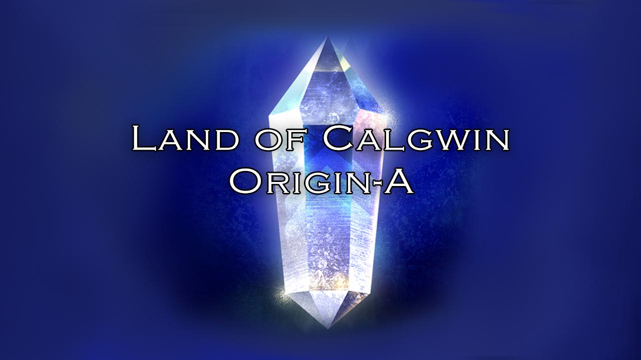 Land of Calgwin™: Origin-A