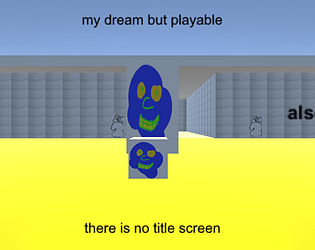 my dream but it is playable [Free] [Other] [Windows]