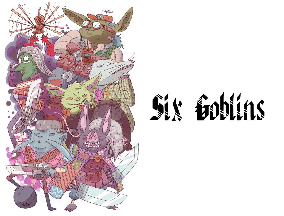 Six Goblins