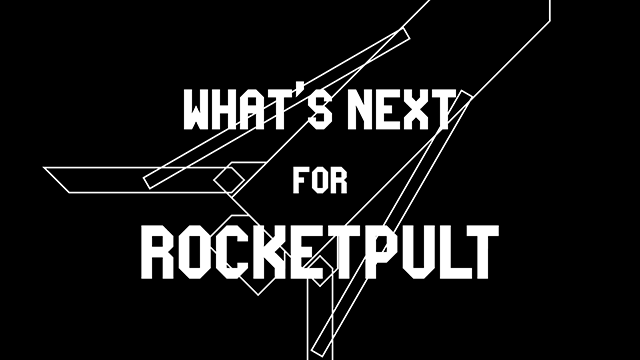 What's next for ROCKETPULT