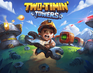 Two-Timin' Towers [Free] [Action] [Windows] [macOS] [Linux]