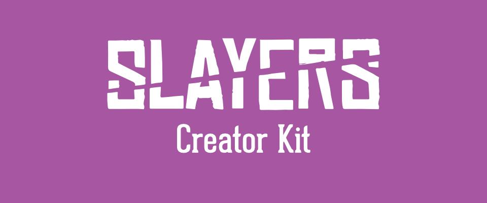 Slayers Creator Kit