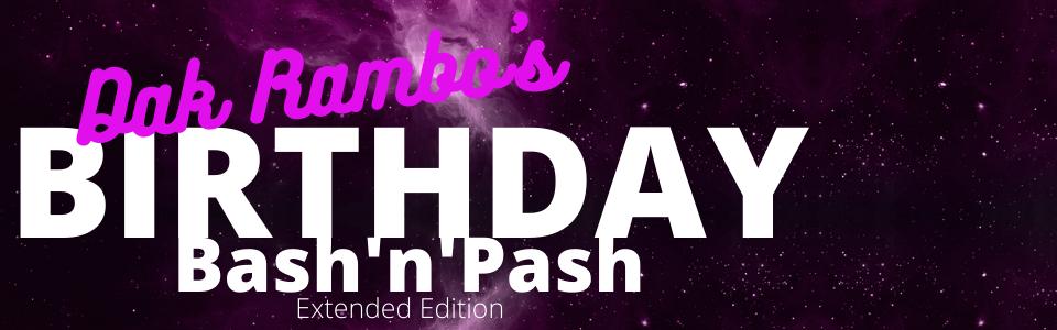 Dak Rambo's Birthday Bash'n'Pash