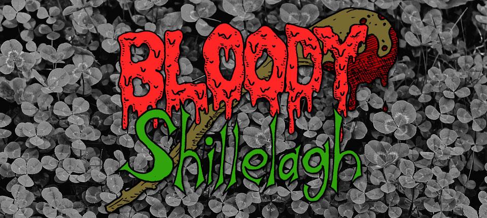 Bloody Shillelagh