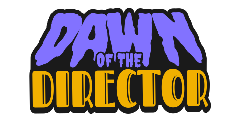 Dawn of the Director (Demo)