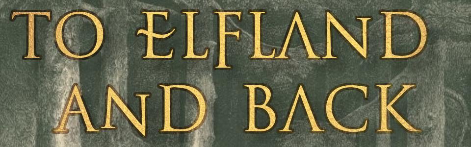 To Elfland & Back
