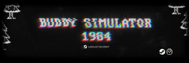 Buddy Simulator 1984 DEMO