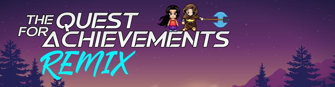 The Quest for Achievements: Remix