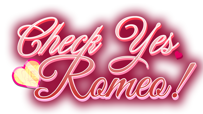 Check Yes Romeo