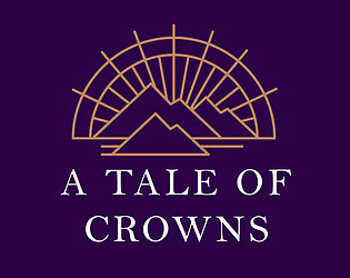 A Tale of Crowns [Free] [Interactive Fiction]