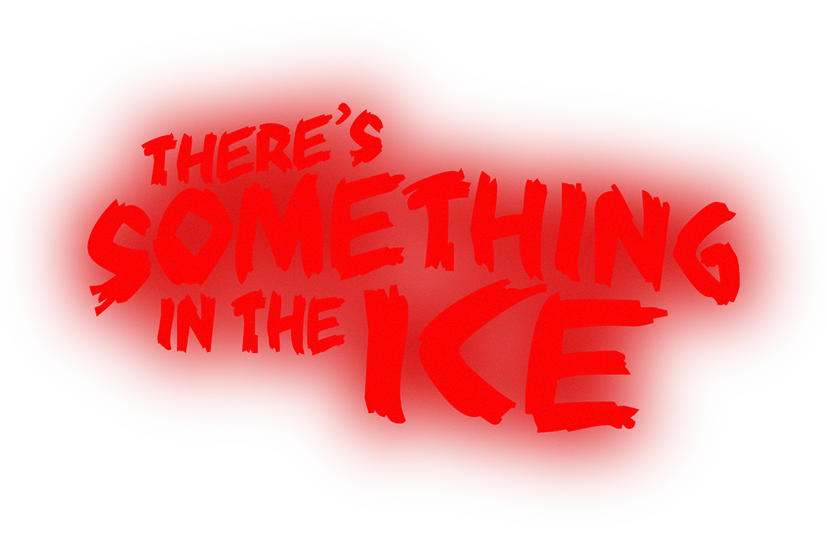 There's Something in the Ice