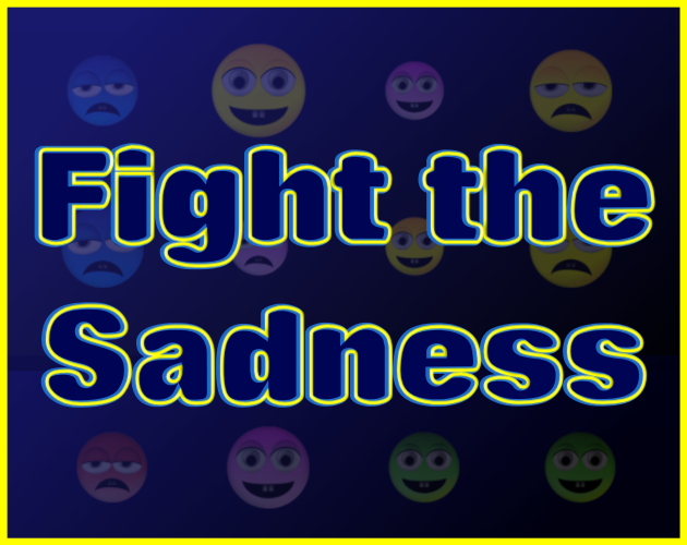 Fight the Sadness
