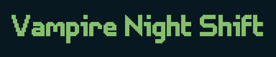 Vampire Night Shift