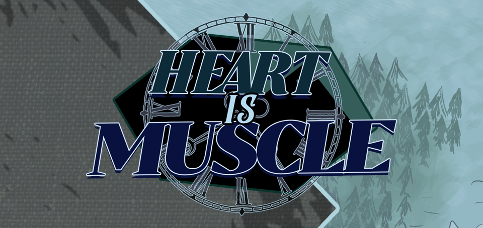 Heart is Muscle - WIP