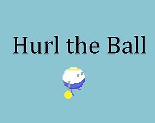 Hurl the Ball