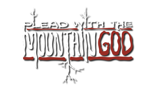 Plead with the Mountain God