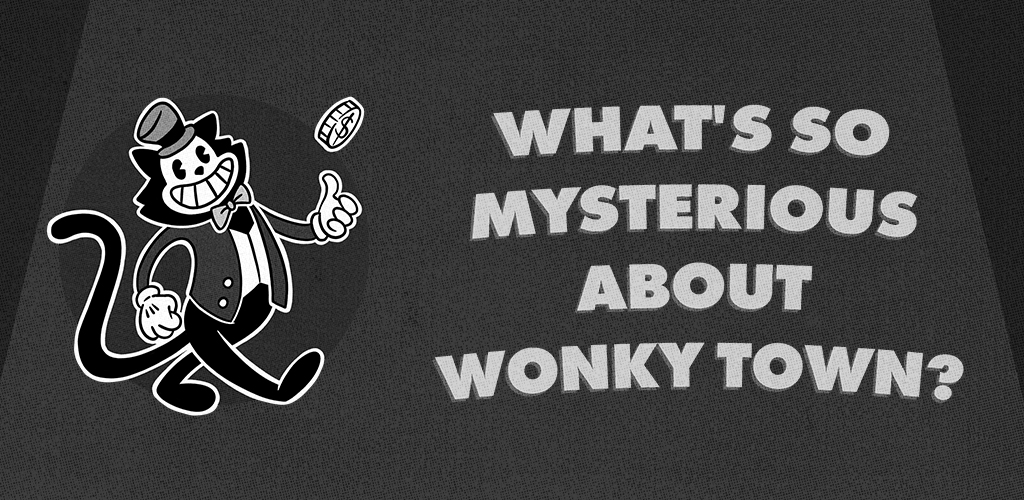 What's So Mysterious About Wonky Town?